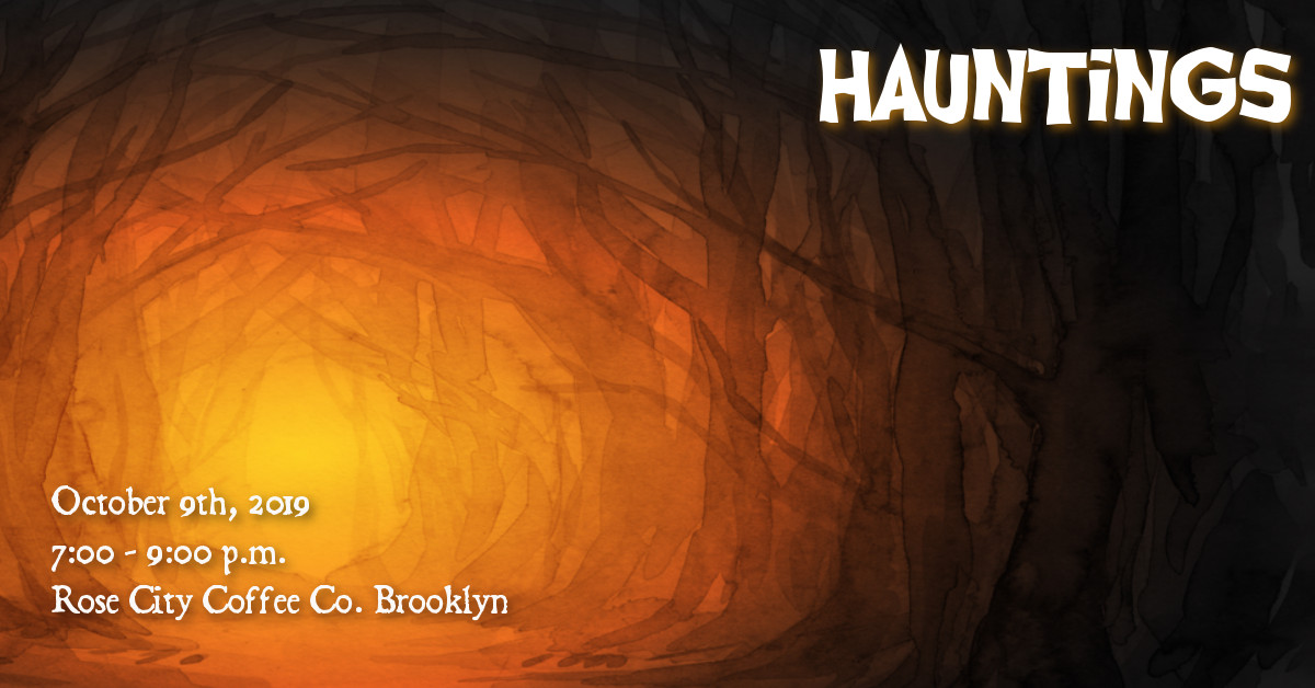 Hauntings, October 9, 2019, 7pm to 9pm, Rose City Coffee Company, Portland, Oregon